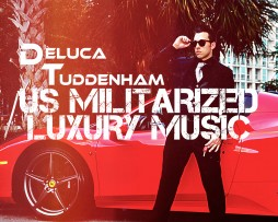 DELUCA TUDDENHAM - US MILITARIZED LUXURY MUSIC FINAL ALBUM COVER