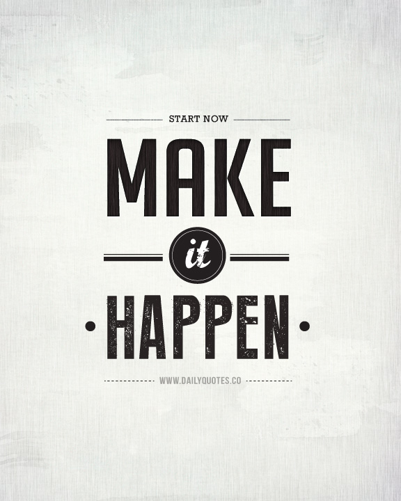 make_it_happen_motivational_quotes